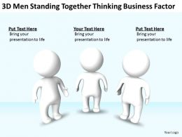3D men standing together thinking Business factor Ppt Graphics Icons