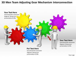 3D Men Team Adjusting Gear Mechanism Interconnection Ppt Graphics Icons Powerpoint 0529
