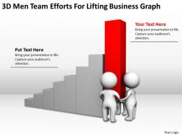 3D Men Team Efforts For Lifting Business Graph Ppt Graphics Icons Powerpoint
