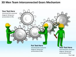 3D Men Team Interconnected Gears Mechanism Ppt Graphics Icons Powerpoint 0529