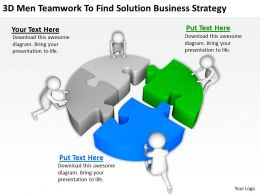 3D Men Teamwork To Find Solution Business Strategy Ppt Graphics Icons Powerpoint