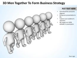 3D Men Togther To Form Business Strategy Ppt Graphics Icons