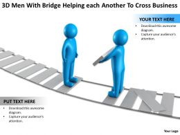 3D Men With Bridge Helping each Another To Cross Business Ppt Graphic Icon