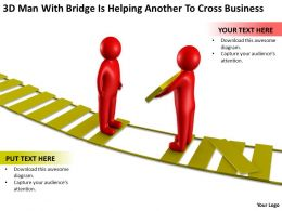 3D Men With Bridge Is Helping Another To Cross Business Ppt Graphic Icon
