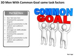 3D Men With Common Goal same task factors Ppt Graphic Icon