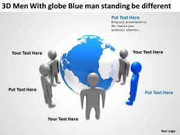 3D Men With globe Blue man standing be different Ppt Graphic Icon