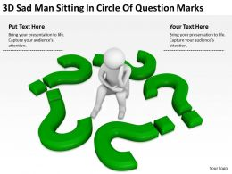 3D Sad Man Sitting In Circle Of Question Marks Ppt Graphics Icons PowerPoint