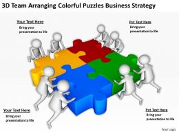 3D Team Arranging Colorful Puzzles Business Strategy Ppt Graphics Icons Powerpoint