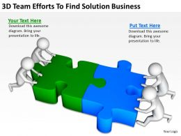 3D Team Efforts To Find Solution Business Ppt Graphics Icons Powerpoint