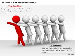 3d Team In Row Teamwork Concept Ppt Graphics Icons Powerpoint