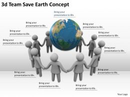 3d Team Save Earth Concept Ppt Graphics Icons Powerpoint