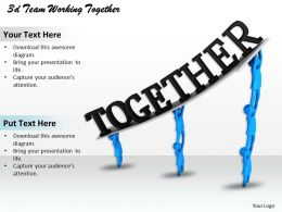 3d Team Working Together Ppt Graphics Icons Powerpoint