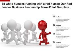 3d White Humans Running With A Red Human Our Red Leader Business Leadership Powerpoint Template