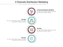 4 Channels Distribution Marketing Ppt Powerpoint Presentation Show Graphics Cpb