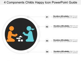 4 Components Childs Happy Icon Powerpoint Guide