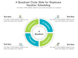 4 Quadrant Circle Slide For Employee Vacation Scheduling Infographic Template