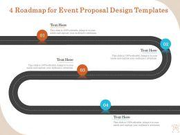 4 Roadmap For Event Proposal Design Templates Ppt File Brochure