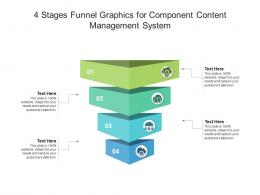 4 Stages Funnel Graphics For Component Content Management System Infographic Template