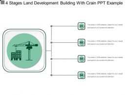 4 Stages Land Development Building With Crain Ppt Example