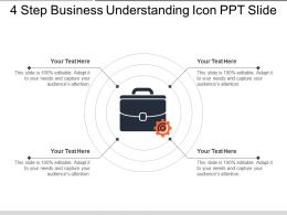 4 Step Business Understanding Icon Ppt Slide