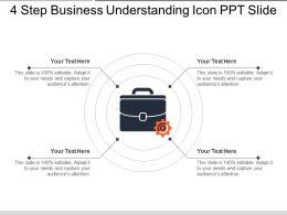 4 Step Business Understanding Icon Ppt Slide