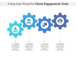 4 Step Gear Visual For Client Engagement Tools Infographic Template