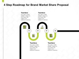 4 Step Roadmap For Brand Market Share Proposal Ppt Powerpoint Presentation Icon