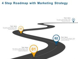 4 Step Roadmap With Marketing Strategy Ppt Powerpoint Presentation File Information