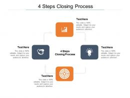 4 Steps Closing Process Ppt Powerpoint Presentation Outline Rules Cpb