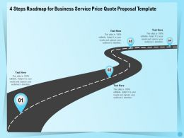 4 Steps Roadmap For Business Service Price Quote Proposal Template Ppt Templates