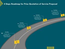 4 Steps Roadmap For Price Quotation Of Service Proposal Ppt Templates