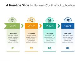4 Timeline Slide For Business Continuity Application Infographic Template