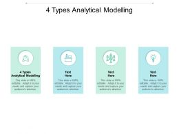 4 Types Analytical Modelling Ppt Powerpoint Presentation Picture Cpb