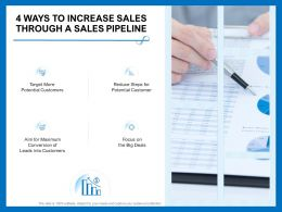4 Ways To Increase Sales Through A Sales Pipeline Focus Deals Ppt Powerpoint Presentation Files