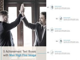 5 Achievement Text Boxes With Man High Five Image
