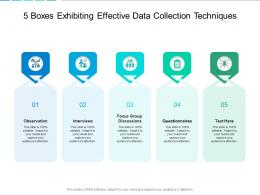 5 Boxes Exhibiting Effective Data Collection Techniques