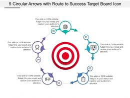 5 Circular Arrows With Route To Success Target Board Icon