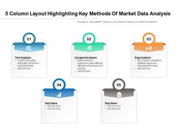 5 Column Layout Highlighting Key Methods Of Market Data Analysis