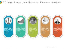 5 Curved Rectangular Boxes For Financial Services Powerpoint Presentation