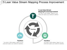 5 Lean Value Stream Mapping Process Improvement Ppt Powerpoint Presentation Slides Deck Cpb