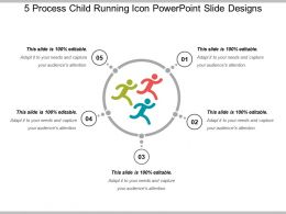 5 Process Child Running Icon Powerpoint Slide Designs