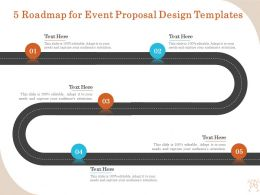 5 Roadmap For Event Proposal Design Templates Ppt File Format Ideas