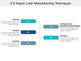5 S Kaizen Lean Manufacturing Techniques Ppt Powerpoint Presentation Icon Aids Cpb
