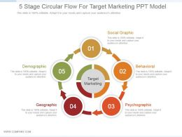 5 Stage Circular Flow For Target Marketing Ppt Model