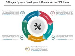 5 Stages System Development Circular Arrow Ppt Ideas