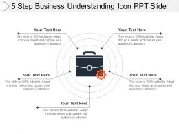 5 Step Business Understanding Icon Ppt Slide