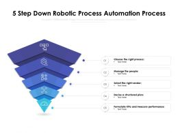 5 Step Down Robotic Process Automation Process