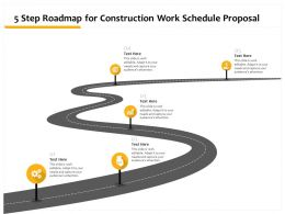 5 Step Roadmap For Construction Work Schedule Proposal Ppt Powerpoint Tips Files