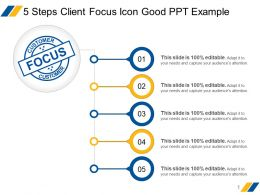 5 Steps Client Focus Icon Good Ppt Example