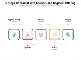 5 Steps Horizontal With Analysis And Segment Offering